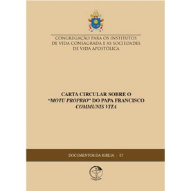"Carta Circular sobre o ""Motu Proprio"" do Papa Francisco Communis Vita - Documentos da Igreja 57"
